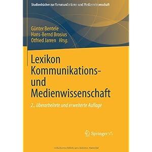 Lexikon Kommunikations- und Medienwissenschaft (Studienbücher zur Kommunikations- und Medienwissens