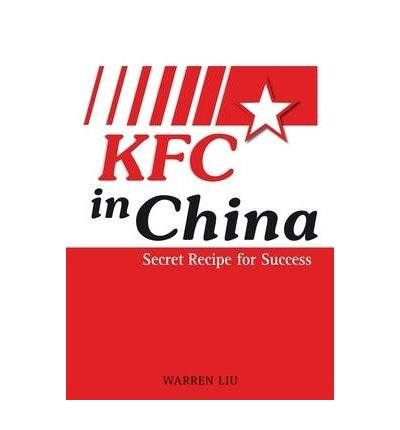 kfc-in-china-secret-recipe-for-success-author-warren-liu-dec-2008