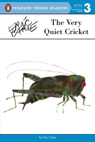 The Very Quiet Cricket (Penguin Young Readers, Level 3), by Eric Carle