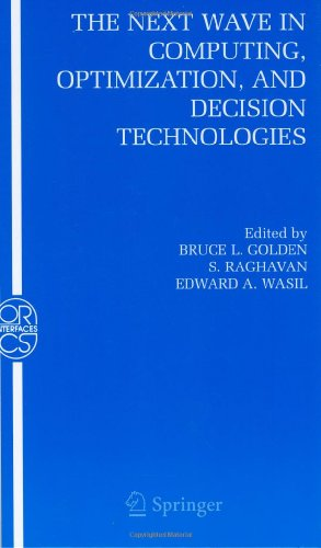 The Next Wave In Computing, Optimization, And Decision Technologies (Operations Research/Computer Science Interfaces Series)