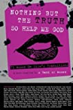 img - for 73 Women on Life's Transitions Nothing But the Truth So Help Me God (Paperback) - Common book / textbook / text book