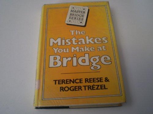 The Mistakes You Make at Bridge (Master Bridge)