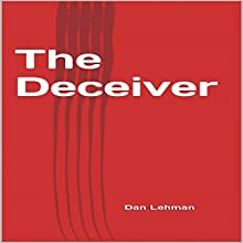 The Deceiver Audiobook by Dan Lehman Narrated by Kane Prestenback