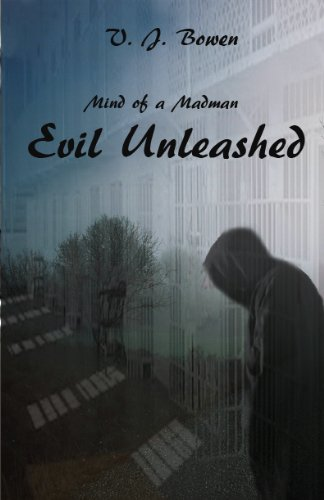 Book: Evil Unleashed (Mind of a Madman) by Valerie Bowen