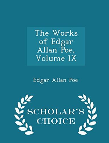 The Works of Edgar Allan Poe, Volume IX - Scholar's Choice Edition
