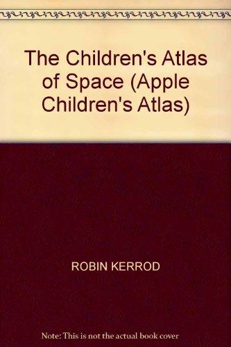 The Children's Atlas of Space (Apple Children's Atlas)