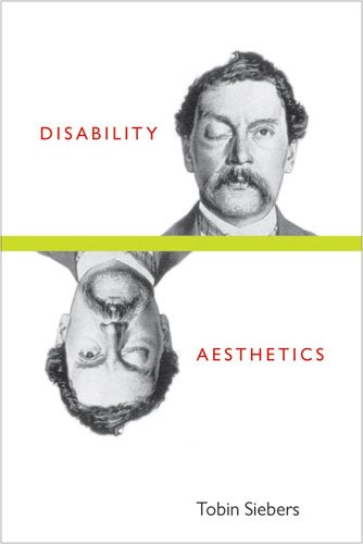 Disability Aesthetics (Corporealities: Discourses of...