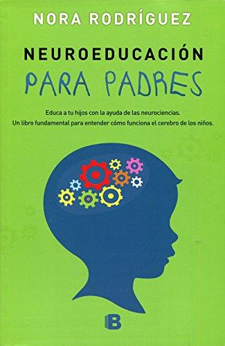 Neuroeducación Para Padres (NB NO FICCION)