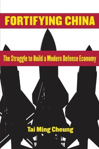 Fortifying China: The Struggle to Build a Modern Defense Economy 1st edition by Cheung, Tai Ming (2013) Paperback PDF
