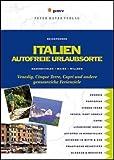 Italien Autofreie Urlaubsorte: Venedig, Cinque Terre, Capri und