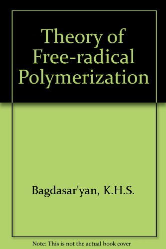 Theory of Free-radical Polymerization (Free Radical Polymerization compare prices)