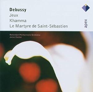 Debussy : Jeux, Khamma & Le Martyre De Saint-Sebastien