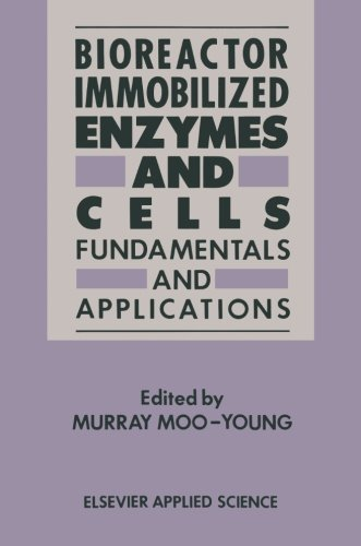 Bioreactor Immobilized Enzymes And Cells: Fundamentals And Applications