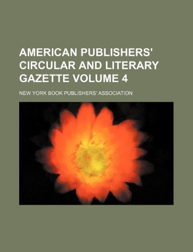 American publishers' circular and literary gazette Volume 4