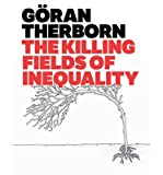 img - for [(The Killing Fields of Inequality )] [Author: Goran Therborn] [Jan-2014] book / textbook / text book