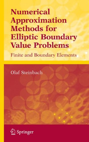 Numerical Approximation Methods for Elliptic Boundary Value Problems: Finite and Boundary Elements