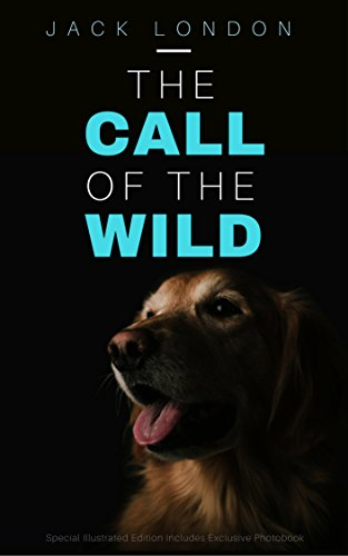 the-call-of-the-wild-special-illustrated-edition-includes-exclusive-call-of-the-wild-photobook-engli