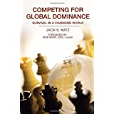 Competing for Global Dominance: Global Business and Economics, Trade and Economic Development, Small Business, Entrepreneurship, Marketing
