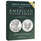 img - for John M. Mercanti: American Silver Eagles : A Guide to the U.S. Bullion Coin Program, 3rd Edition (Hardcover); 2016 Edition book / textbook / text book