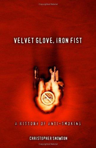 Velvet Glove, Iron Fist: A History of Anti-Smoking