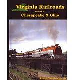 Virginia Railroads Volume 2: Chesapeake & Ohio (Hardback) - Common