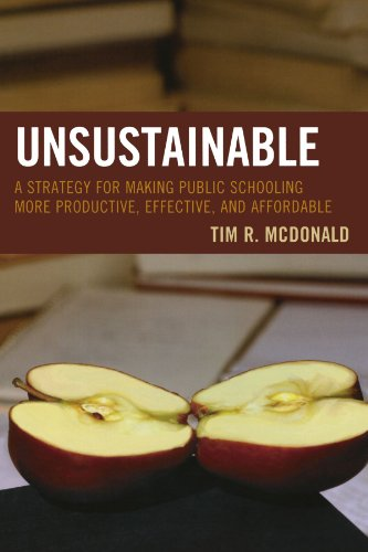 UNSUSTAINABLE: A Strategy for Making Public Schooling More Productive, Effective, and Affordable (Innovations in Educati