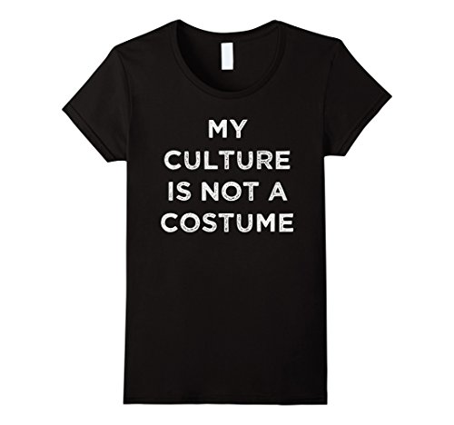 [Women's My Culture Is Not A Costume T-Shirt XL Black] (Cultural Appropriation Halloween Costumes)