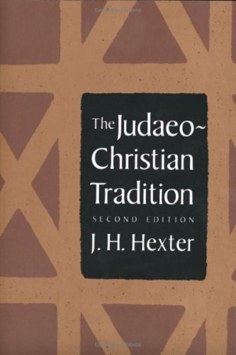 The Judaeo-Christian Tradition: Second Edition, J. H. HEXTER