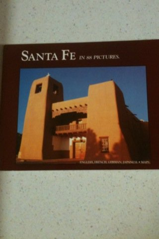 Santa Fe in 88 Pictures: Sightseeing in 88 Pictures