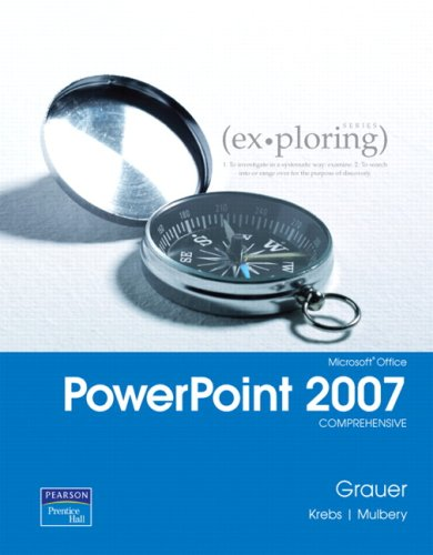 Exploring MS Office PowerPoint 2007, Comprehensive