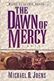 img - for The Dawn of Mercy: A Novel (Winds of Change Series) by Michael R. Joens (1996-02-01) book / textbook / text book