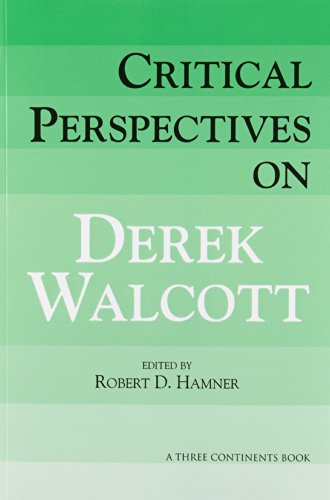 Critical Perspectives on Derek Walcott (Three Continents Press)