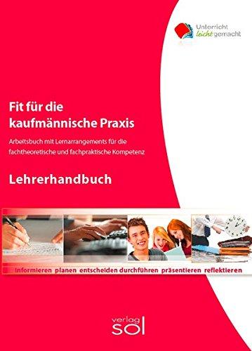 Fit für die Büropraxis - Lehrerhandbuch: Arbeitsbuch mit Lernarrangement für die Lernkompetenz und Lernstrategien, Buch