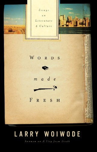 Words Made Fresh: Essays on Literature and Culture