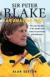 img - for [(Sir Peter Blake: An Amazing Life )] [Author: Alan Sefton] [Apr-2005] book / textbook / text book