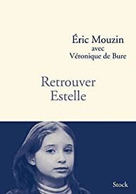 Retrouver Estelle - Eric Mouzin - Babelio