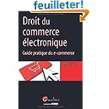 Droit du commerce électronique. Guide pratique du e-commerce