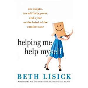 Helping Me Help Myself: One Skeptic, Ten Self-Help Gurus, and a Year on the Brink of the Comfort Zone | [Beth Lisick]