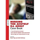 Nursing the Acutely Ill Adult: Case Book (Case Books (Open University)) by Page, Karen, Mckinney, Aidin 1st (first...