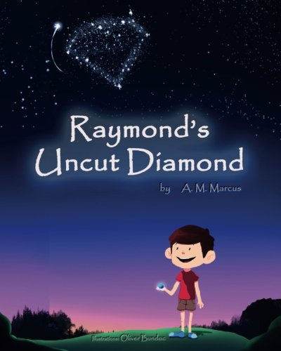 Raymond's Uncut Diamond: Children's Picture Book On Self Esteem and Self Confidence