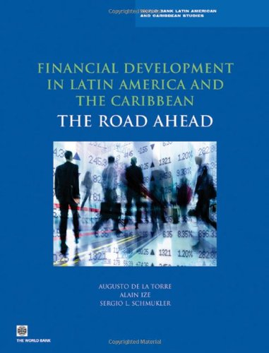 Financial Development in Latin America and the Caribbean: The Road Ahead (Latin America and Caribbean Studies)