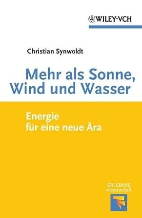 Amazon.com: Mehr als Sonne, Wind und Wasser: Energie für eine neue