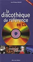 Musique classique : La discothèque de référence en CD