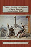 img - for Slavery, Freedom, and Abolition in Latin America and the Atlantic World (Dialogos) book / textbook / text book