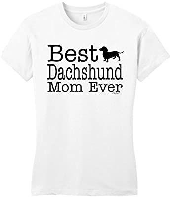 Dog Lover Gift Best Dachshund Mom Ever Juniors T-Shirt