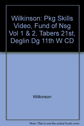 Wilkinson: Pkg Skills Video, Fund of Nsg Vol 1 & 2, Tabers 21st, Deglin DG 11th w CD