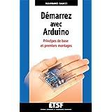Démarrez avec Arduino: Principes de base et premiers montages