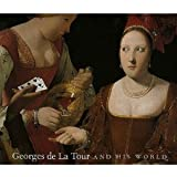 Georges De LA Tour and His World