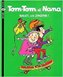 img - for Tom Tom ET Nana: Salut Les Zinzins! (French Edition) book / textbook / text book
