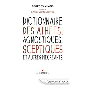Dictionnaire des ath�es, agnostiques, sceptiques et autres m�cr�ants